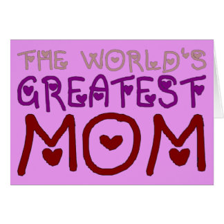 The World's Greatest Mom (Mother's Day & Birthday) Note Card