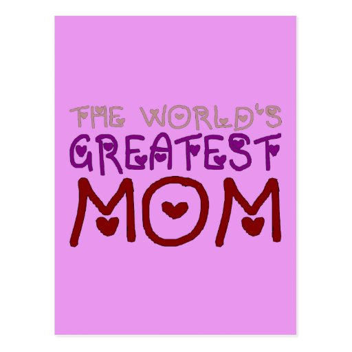 The World's Greatest Mom (Mother's Day & Birthday) Post Cards