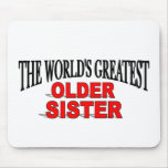 The World's Greatest Older Sister Mouse Pad
