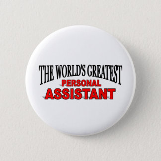 The World's Greatest Personal Assistant 6 Cm Round Badge