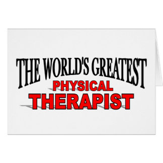 The World's Greatest Physical Therapist Card
