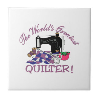 The Worlds Greatest Quilter Small Square Tile