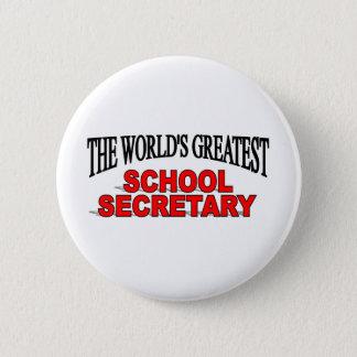 The World's Greatest School Secretary 6 Cm Round Badge