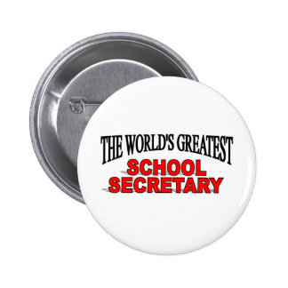 The World's Greatest School Secretary 6 Cm Round Badge