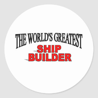 The World's Greatest Ship Builder Classic Round Sticker