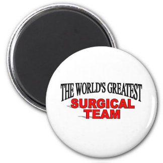 The World's Greatest Surgical Team Magnet
