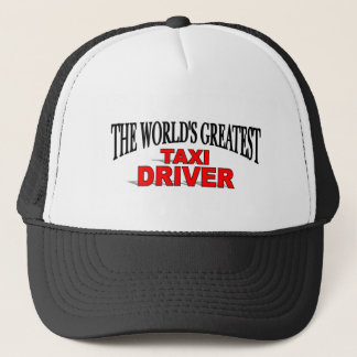 The World's Greatest Taxi Driver Trucker Hat