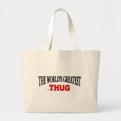 The World's Greatest Thug Tote Bag