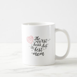 The worst boss,but the best mom mug