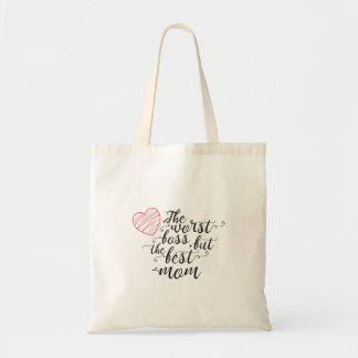 The worst boss,but the best mom shopping bag