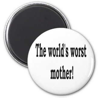 The Worst Mother 6 Cm Round Magnet