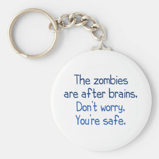 The zombies are after brains basic round button key ring