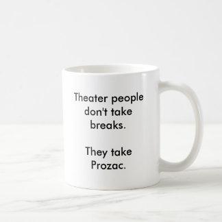 Theater people don't take breaks.They take Prozac. Basic White Mug