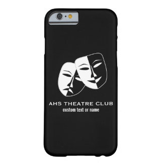 Theatre Drama Club Masks Custom Thespian Name Barely There iPhone 6 Case