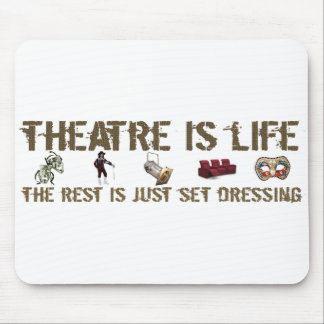 Theatre is Life Mouse Mat