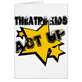 Theatre Kids Act Up Greeting Cards