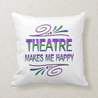 Theatre Makes Me Happy Cushion
