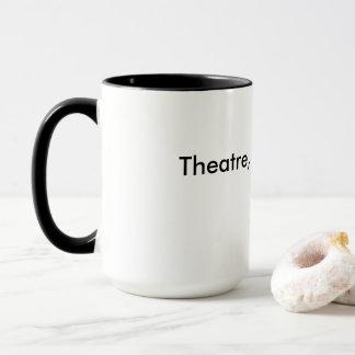 Theatre, Not Drama Coffee Mug