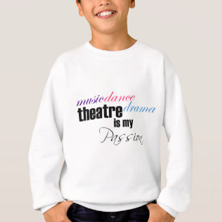 Theatre Passion Sweatshirt