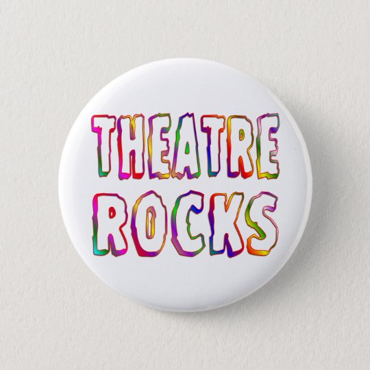Theatre Rocks 6 Cm Round Badge
