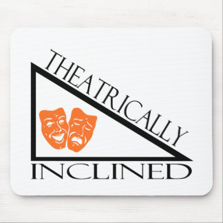Theatrically Inclined Mouse Mat