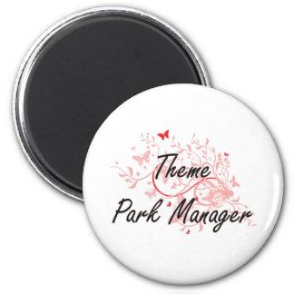 Theme Park Manager Artistic Job Design with Butter 6 Cm Round Magnet