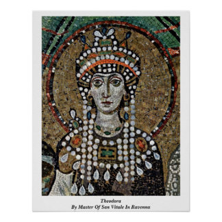 Theodora By Master Of San Vitale In Ravenna Poster