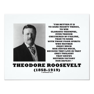 Theodore Roosevelt Dare Mighty Things Triumphs 11 Cm X 14 Cm Invitation Card