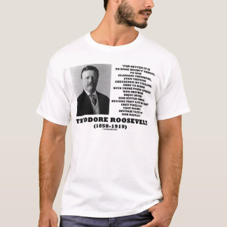 Theodore Roosevelt Dare Mighty Things Triumphs T-Shirt