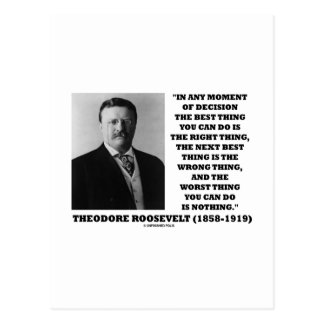 Theodore Roosevelt Decision Right Wrong Thing Postcard