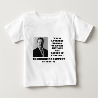 Theodore Roosevelt Perfect Horror Words Deeds T-shirt