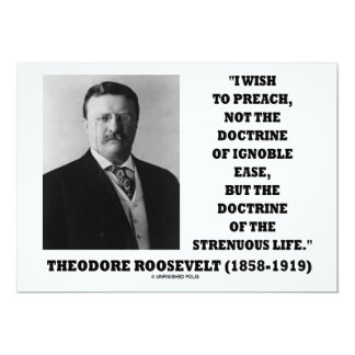 Theodore Roosevelt Preach Doctrine Strenuous Life 13 Cm X 18 Cm Invitation Card
