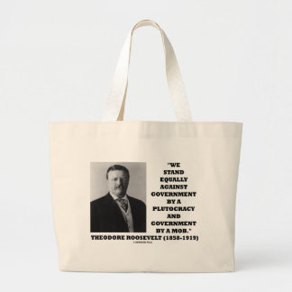 Theodore Roosevelt Stand Government Plutocracy Mob Large Tote Bag