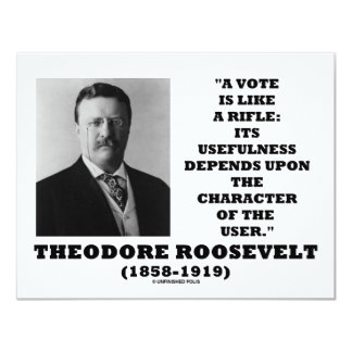 Theodore Roosevelt Vote Is Like A Rifle Character 11 Cm X 14 Cm Invitation Card