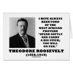 Theodore Roosevelt West African Proverb Stick Greeting Cards