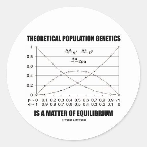 Theoretical Population Genetics Matter Equilibrium Round Sticker