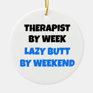 Therapist by Week Lazy Butt by Weekend Christmas Ornament