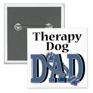 Therapy Dog DAD Pinback Button