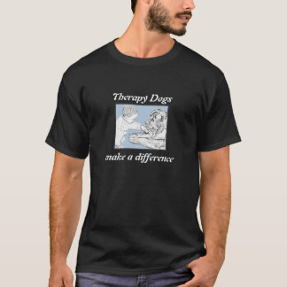Therapy Dogs make a difference  Shirt