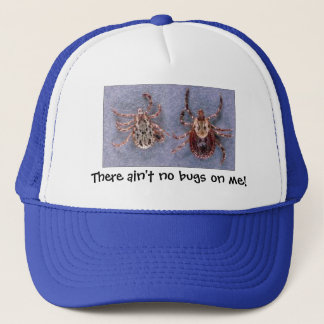 There ain't no bugs on me! trucker hat