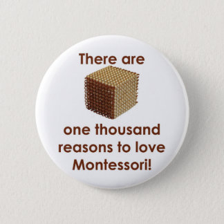 There are 1000 Reasons to Love Montessori 6 Cm Round Badge