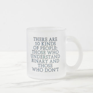 There are 10 kinds of people... frosted glass coffee mug