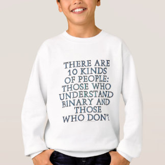 There are 10 kinds of people... sweatshirt