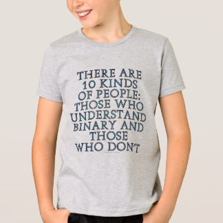 There are 10 kinds of people... t shirt