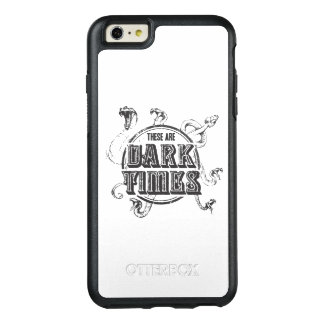 There are Dark Times OtterBox iPhone 6/6s Plus Case