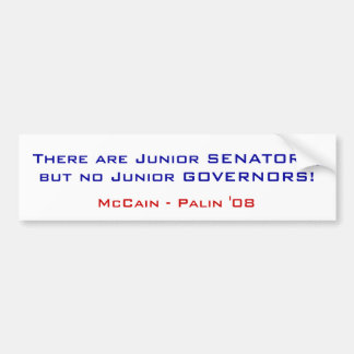 There are Junior SENATORS, but no Junior GOVERN... Bumper Sticker