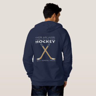 There are more things to life than Hockey Hoodie