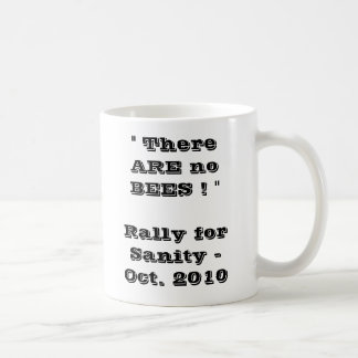 "There are NO BEES ! "" Rally for Sanity -     ... Basic White Mug"