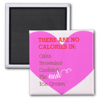 there are no calories in cake cookies ice cream magnet