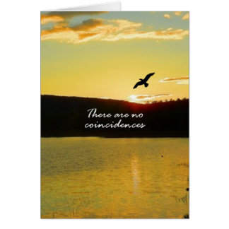 There Are No Coincidences Greeting Card